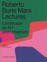 https://www.p-u-n-c-h.ro/files/gimgs/th-1_9783037783795_roberto_burle_marx_lectures_landscape_as_art_and_urbanism_gareth_doherty_500_v2.jpg